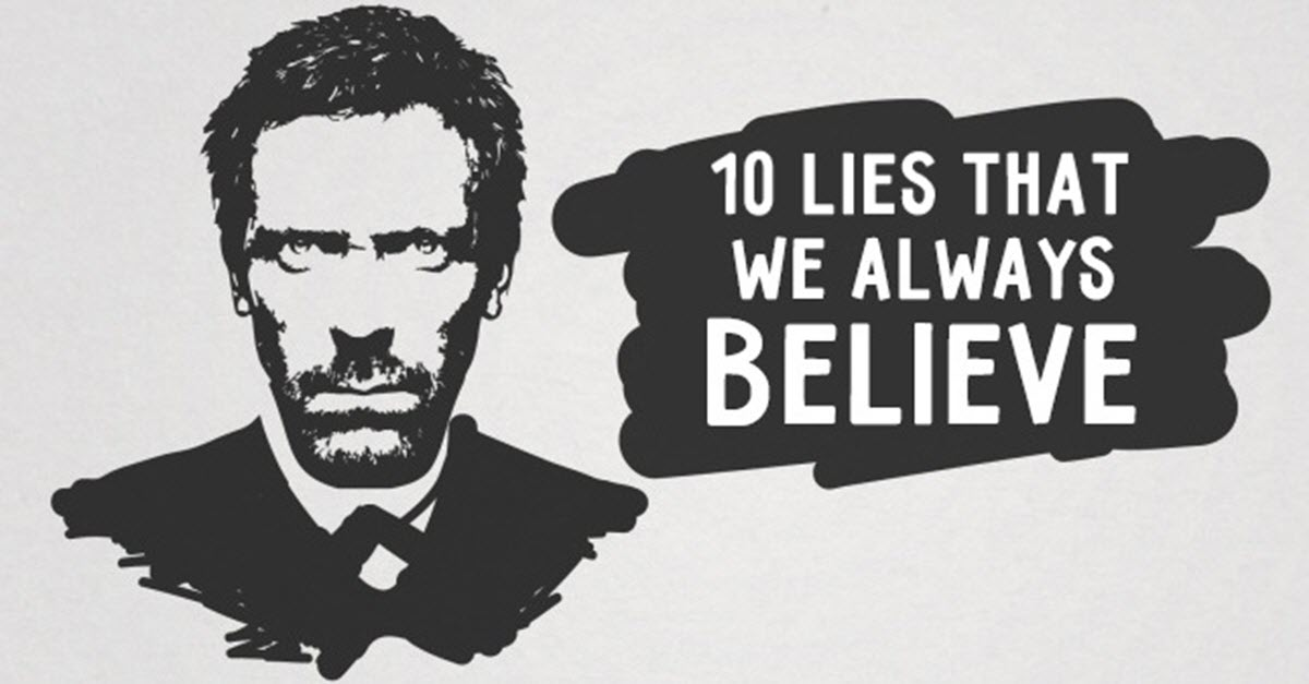 lie we always believe
